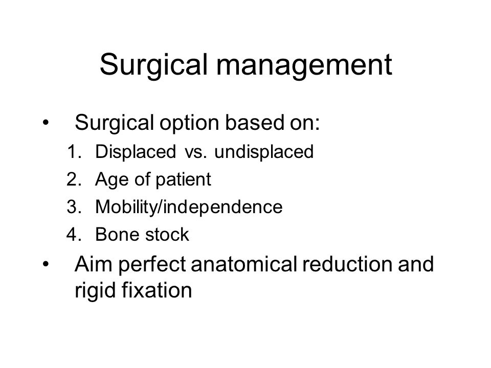 Surgical management Surgical option based on: