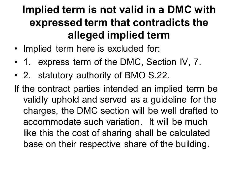 Implied term is not valid in a DMC with expressed term that contradicts the alleged implied term