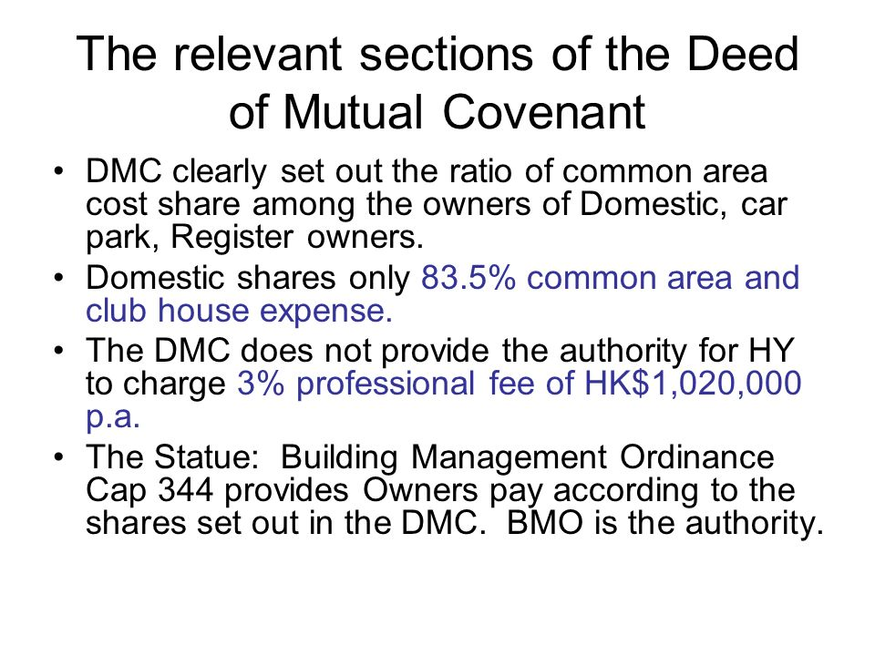 The relevant sections of the Deed of Mutual Covenant
