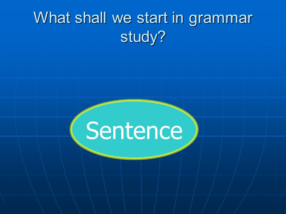 What shall we start in grammar study