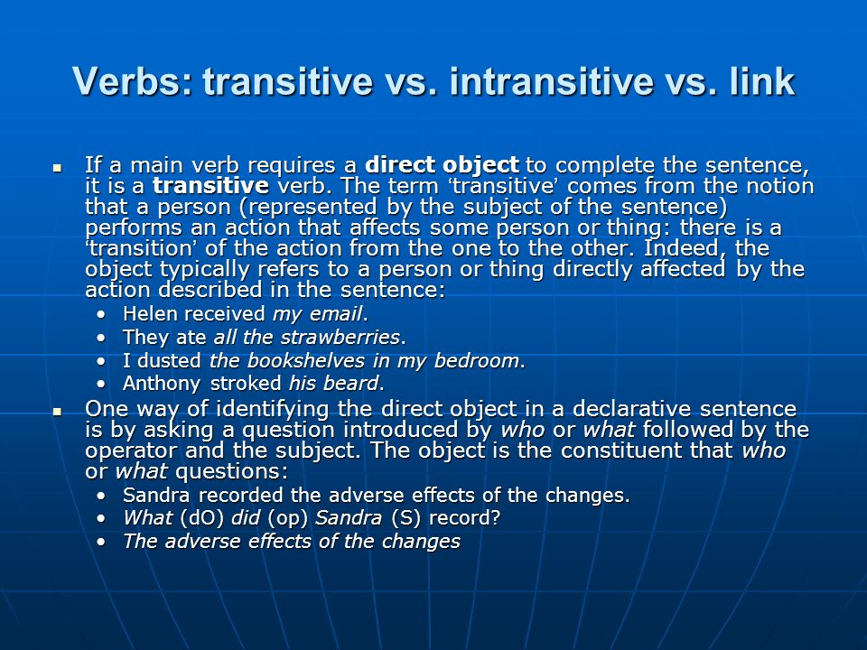 Verbs: transitive vs. intransitive vs. link