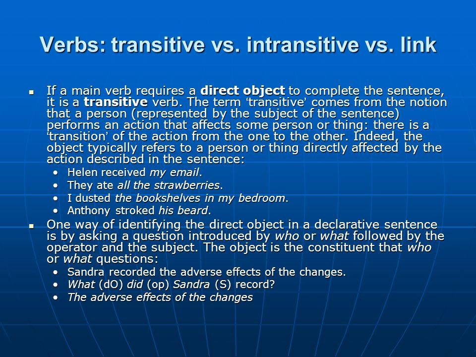 Verbs: transitive vs. intransitive vs. link