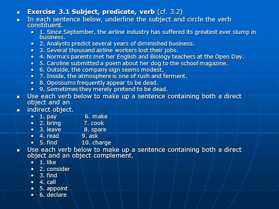 Exercise 3.1 Subject, predicate, verb (cf. 3.2)