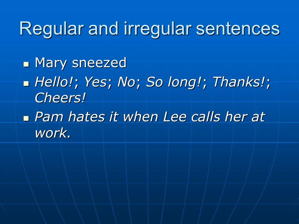 Regular and irregular sentences