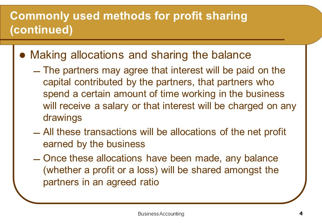 Commonly used methods for profit sharing (continued)