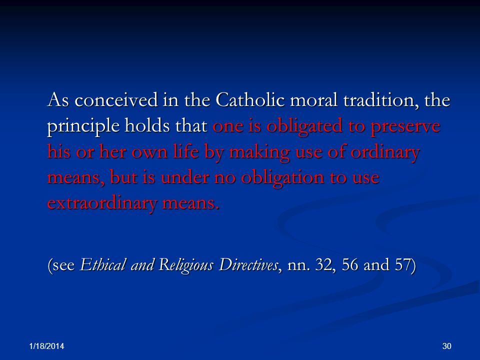 (see Ethical and Religious Directives, nn. 32, 56 and 57)