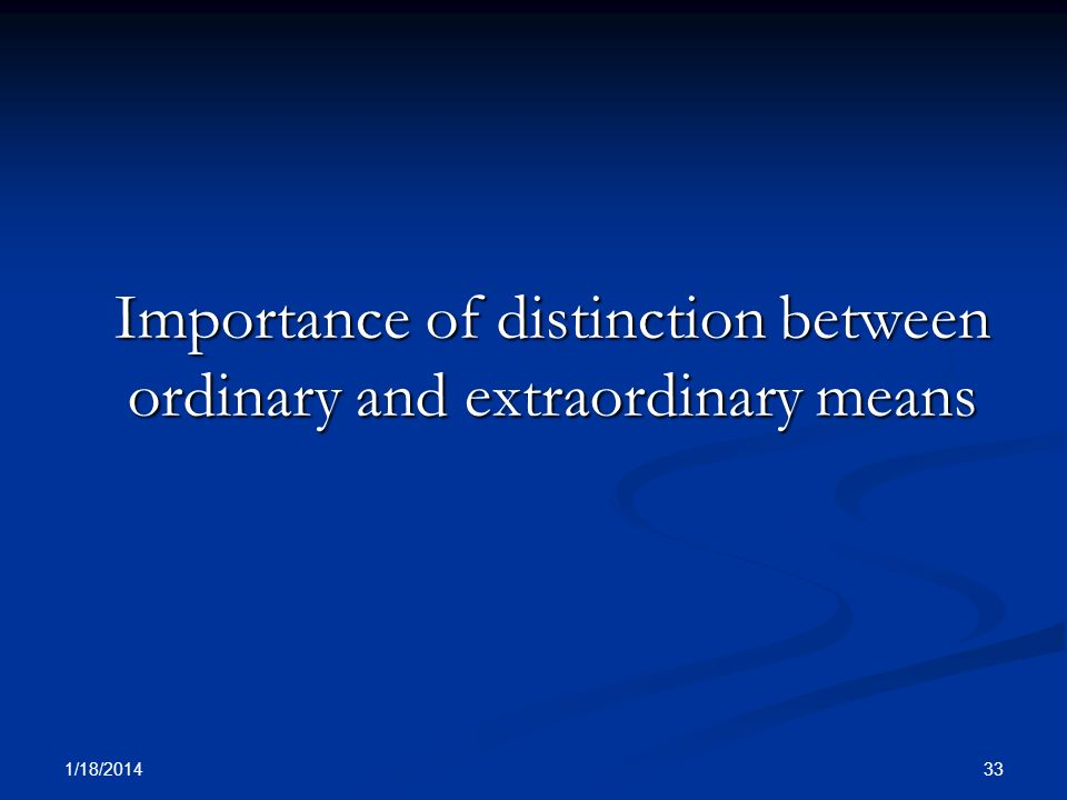 Importance of distinction between ordinary and extraordinary means