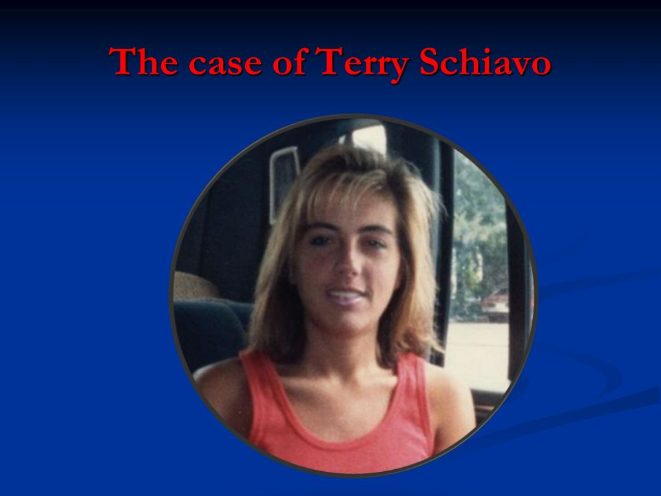 The case of Terry Schiavo