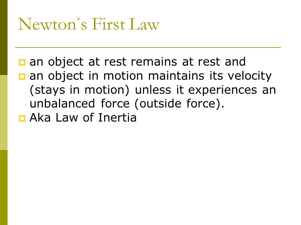 Newton's First Law Chapter 11 an object at rest remains at rest and