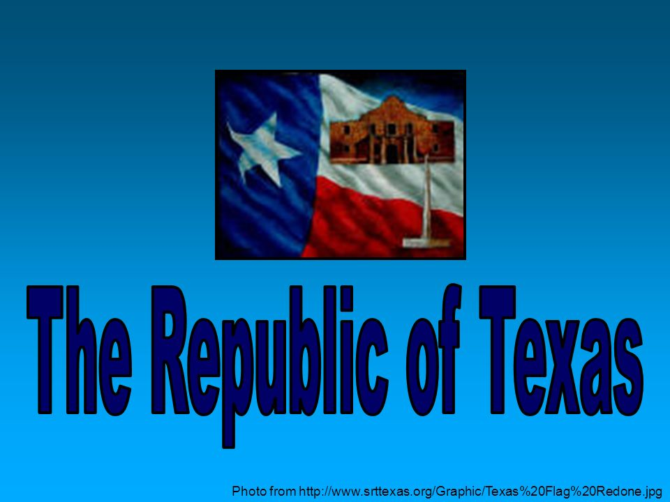 The Republic of Texas Photo from http://www.srttexas.org/Graphic/Texas%20Flag%20Redone.jpg