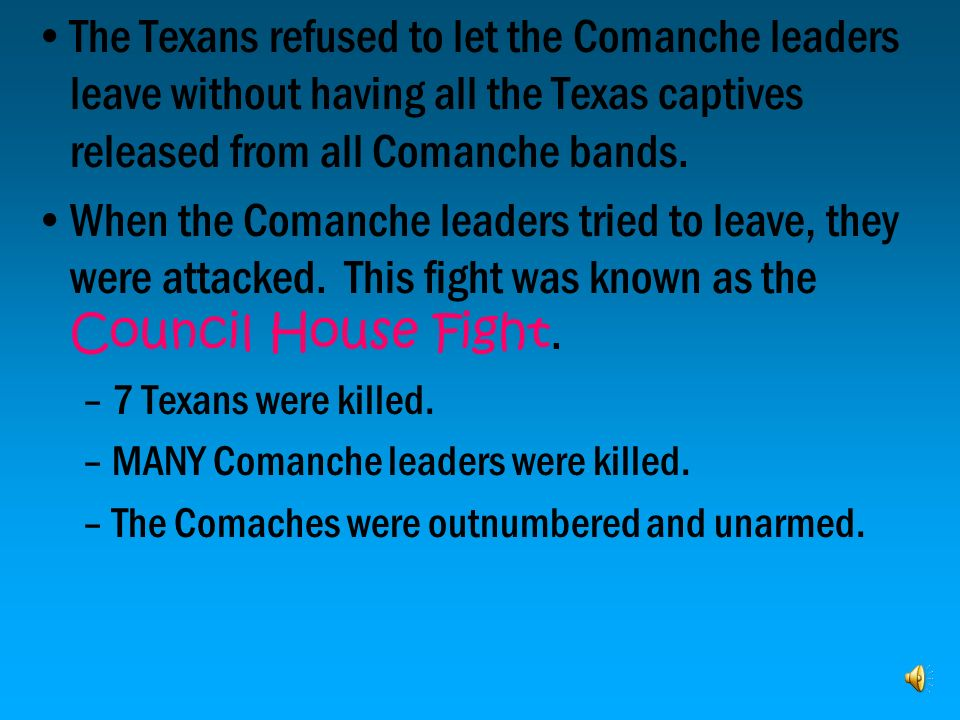 The Texans refused to let the Comanche leaders leave without having all the Texas captives released from all Comanche bands.