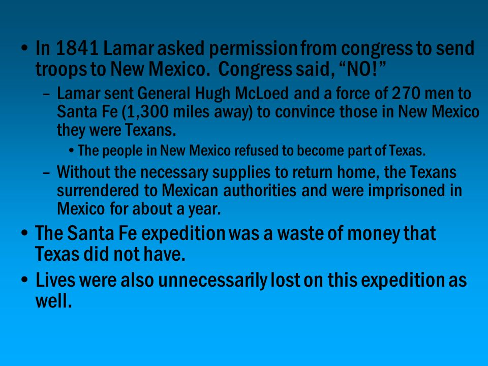 The Santa Fe expedition was a waste of money that Texas did not have.