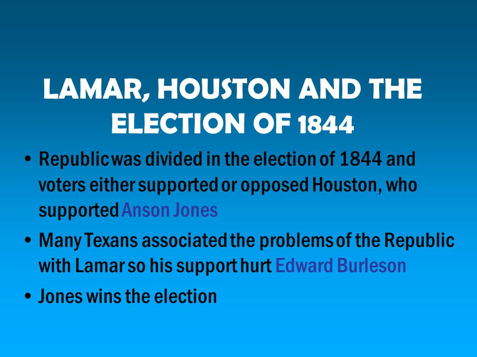 LAMAR, HOUSTON AND THE ELECTION OF 1844