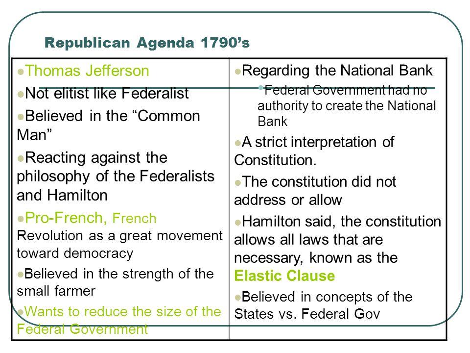 Not elitist like Federalist Believed in the Common Man