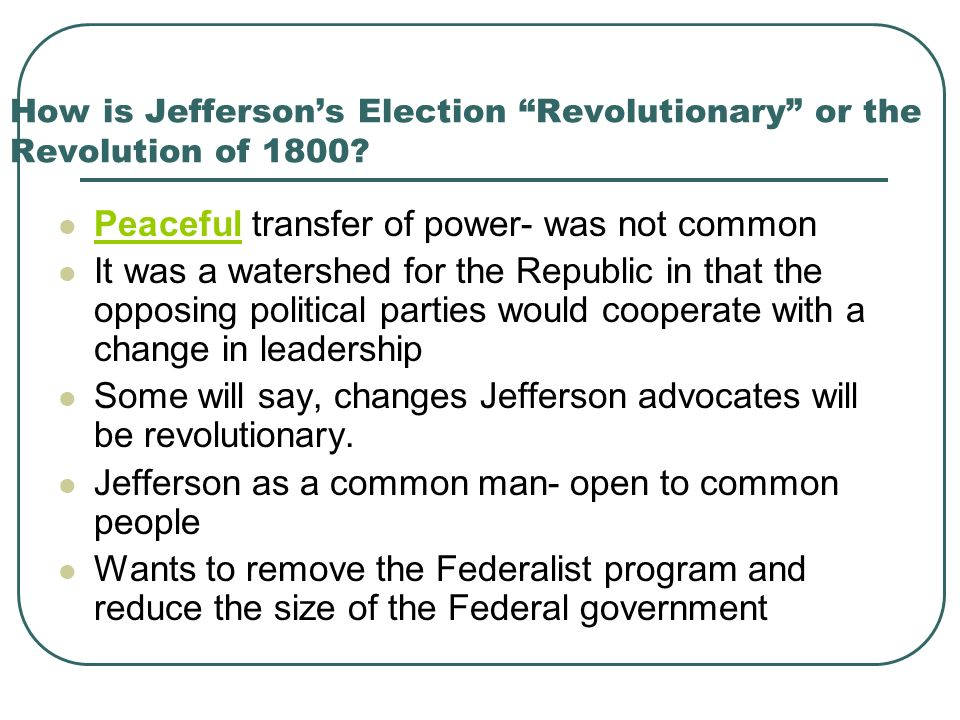 How is Jefferson's Election Revolutionary or the Revolution of 1800
