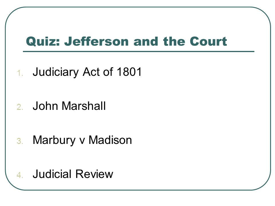 Quiz: Jefferson and the Court