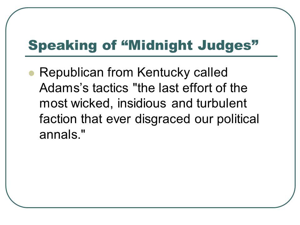 Speaking of Midnight Judges