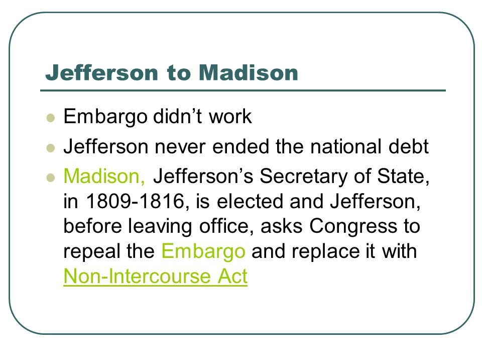 Jefferson to Madison Embargo didn't work
