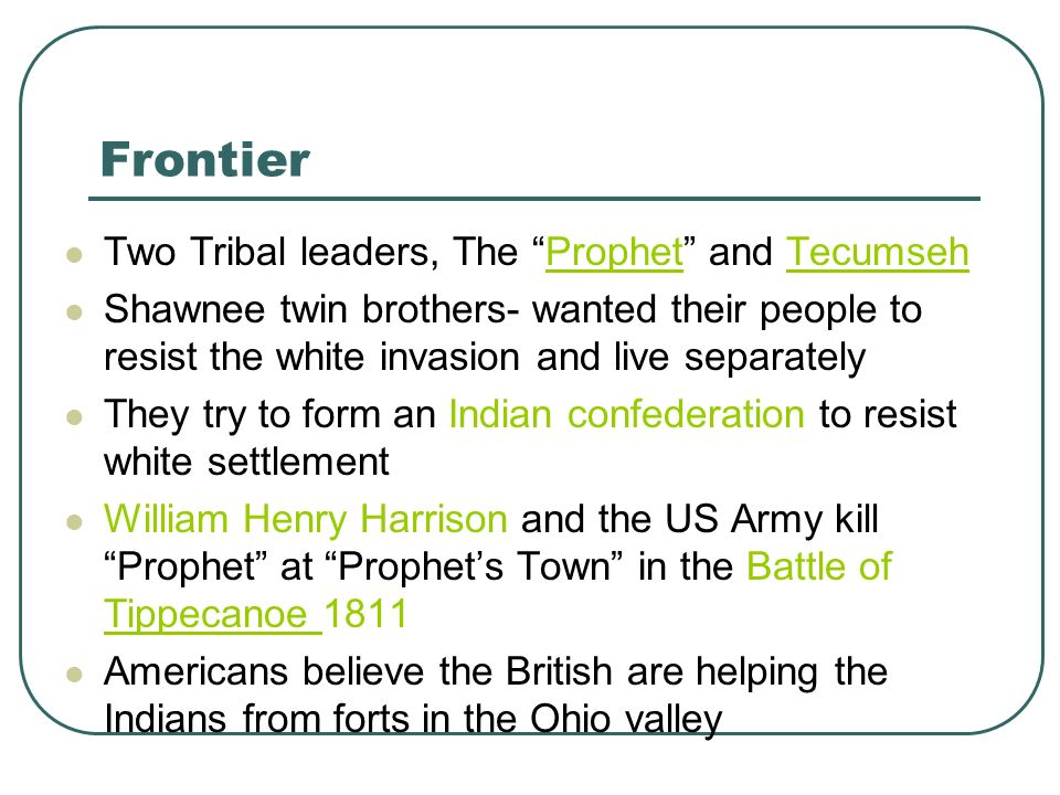 Frontier Two Tribal leaders, The Prophet and Tecumseh