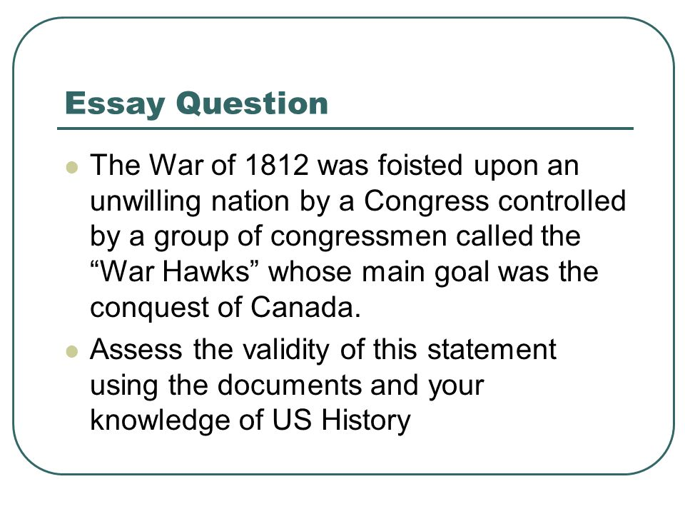 essays on war of 1812 Who was president during the war of 1812 james madison we will write a custom essay sample on any topic specifically for you for.