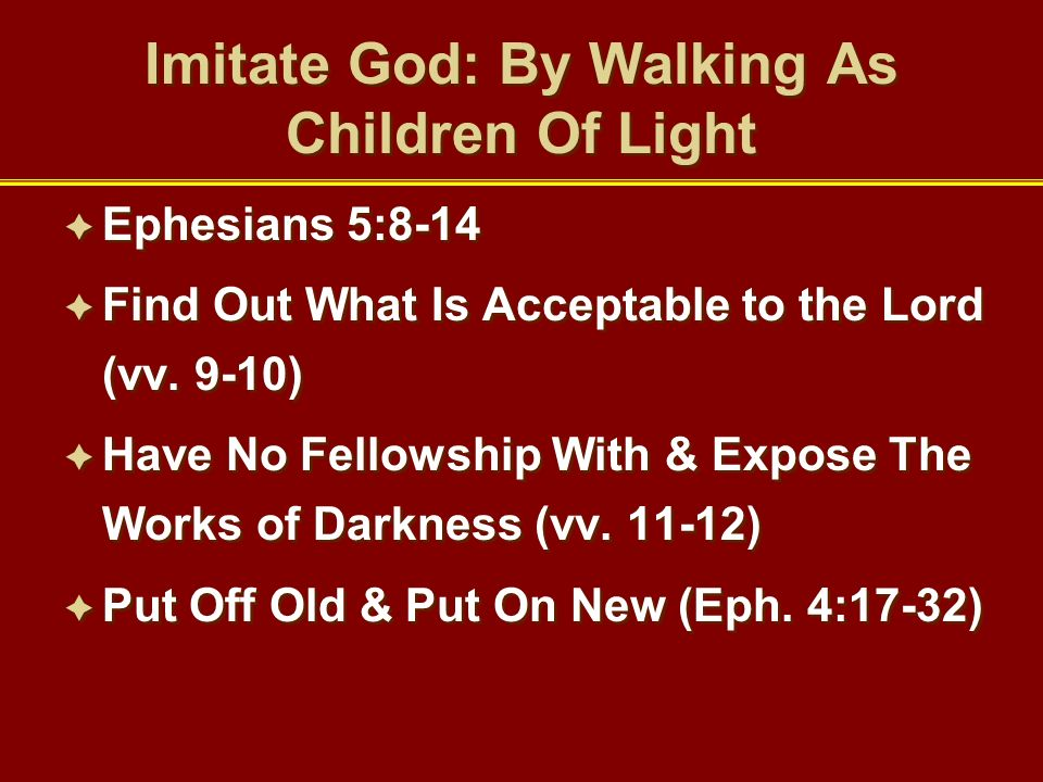 Imitate God: By Walking As Children Of Light
