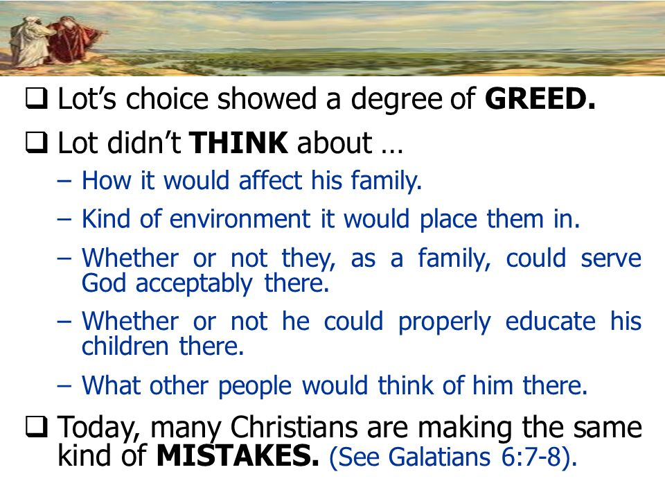 Lot's choice showed a degree of GREED.