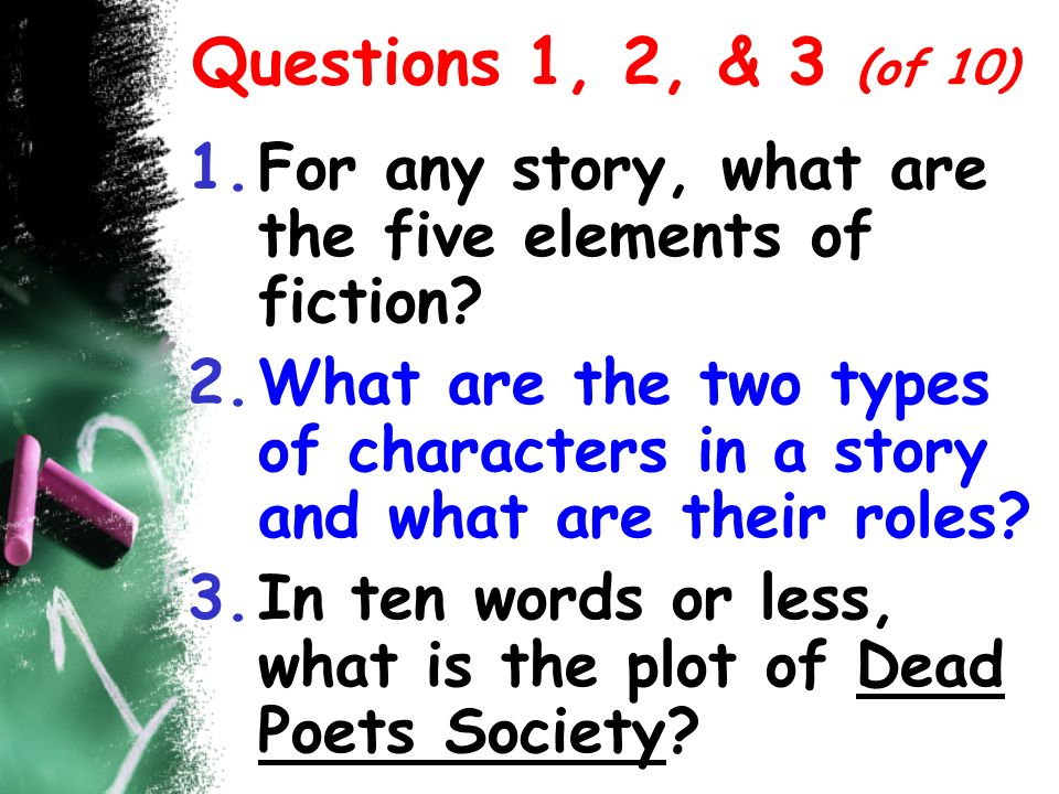 Questions 1, 2, & 3 (of 10) For any story, what are the five elements of fiction