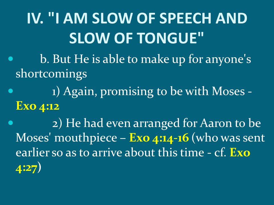 IV. I AM SLOW OF SPEECH AND SLOW OF TONGUE