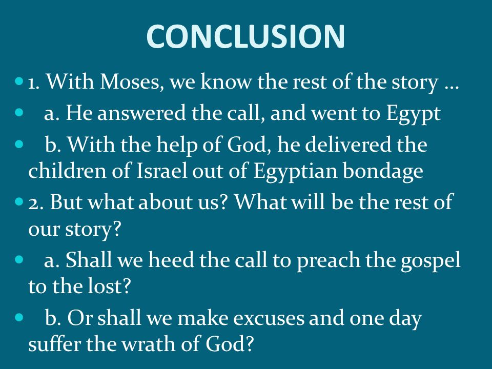 CONCLUSION 1. With Moses, we know the rest of the story …
