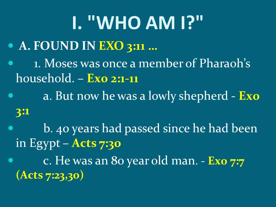 I. WHO AM I A. FOUND IN EXO 3:11 …