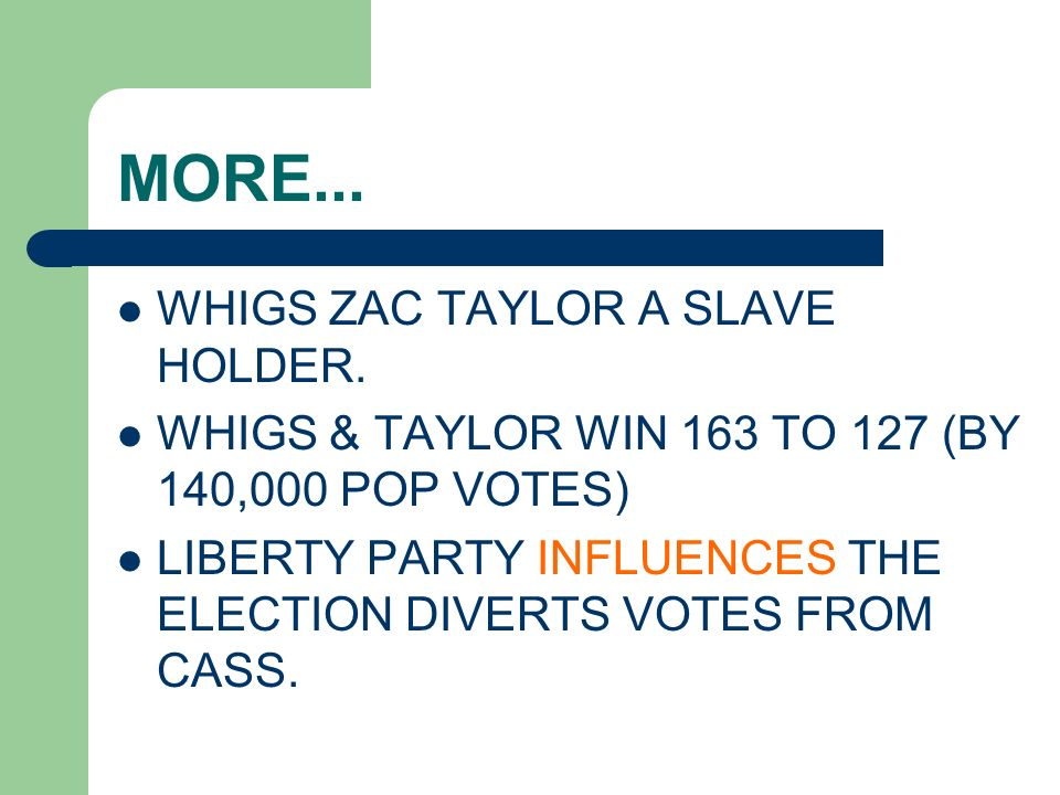 MORE... WHIGS ZAC TAYLOR A SLAVE HOLDER.