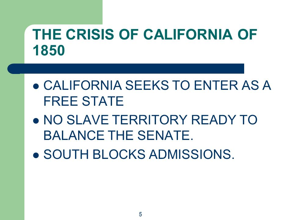 THE CRISIS OF CALIFORNIA OF 1850