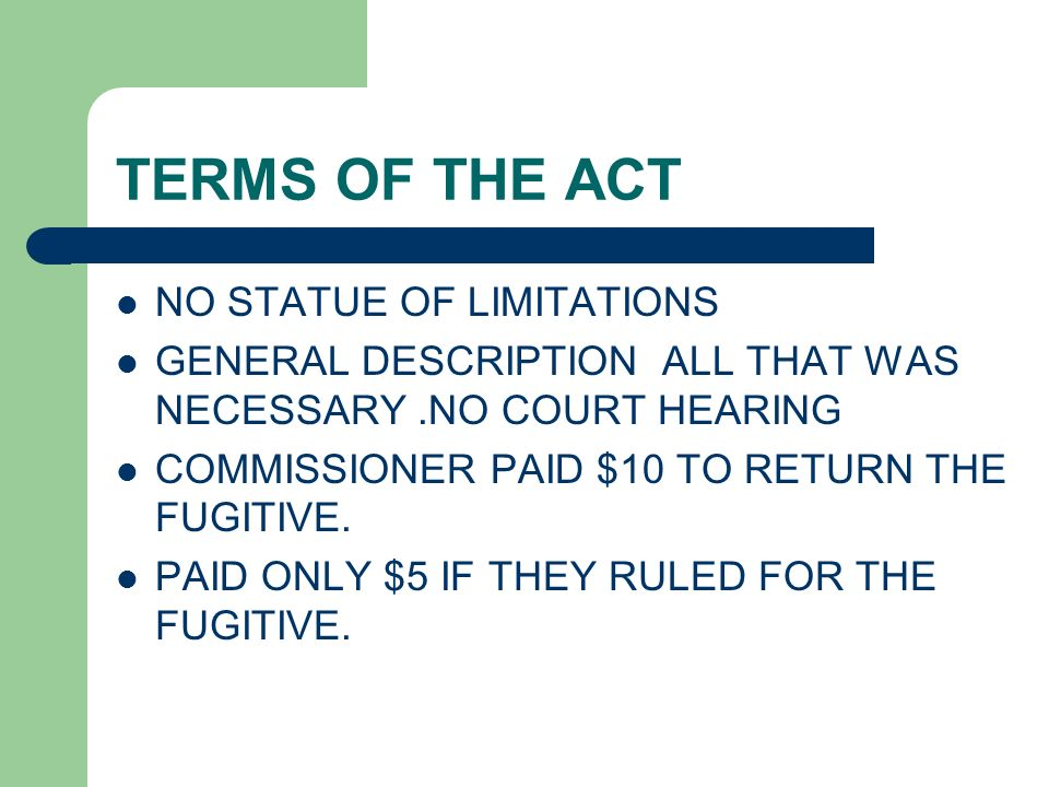 TERMS OF THE ACT NO STATUE OF LIMITATIONS