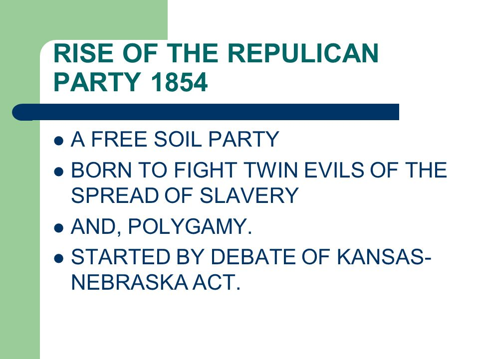 RISE OF THE REPULICAN PARTY 1854