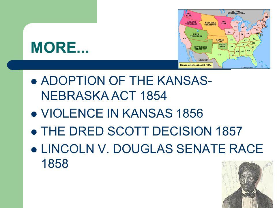 MORE... ADOPTION OF THE KANSAS-NEBRASKA ACT 1854