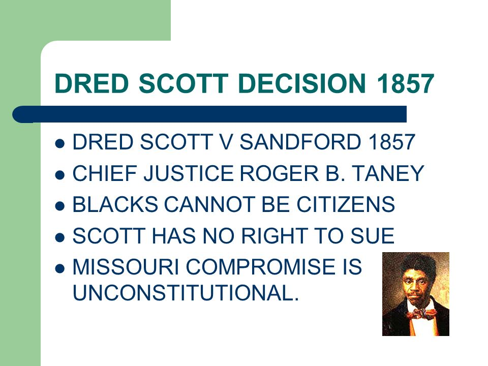 DRED SCOTT DECISION 1857 DRED SCOTT V SANDFORD 1857
