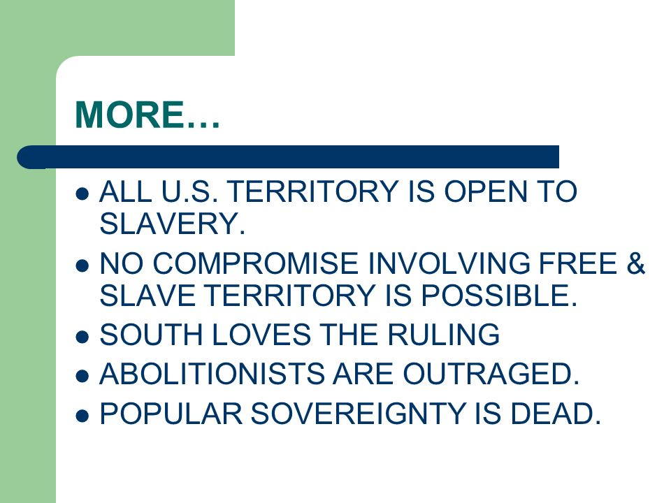 MORE… ALL U.S. TERRITORY IS OPEN TO SLAVERY.