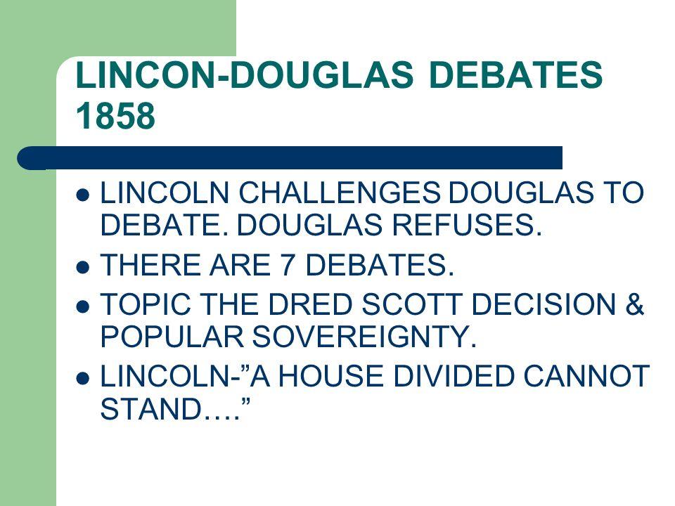 LINCON-DOUGLAS DEBATES 1858