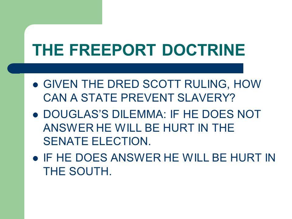 THE FREEPORT DOCTRINE GIVEN THE DRED SCOTT RULING, HOW CAN A STATE PREVENT SLAVERY