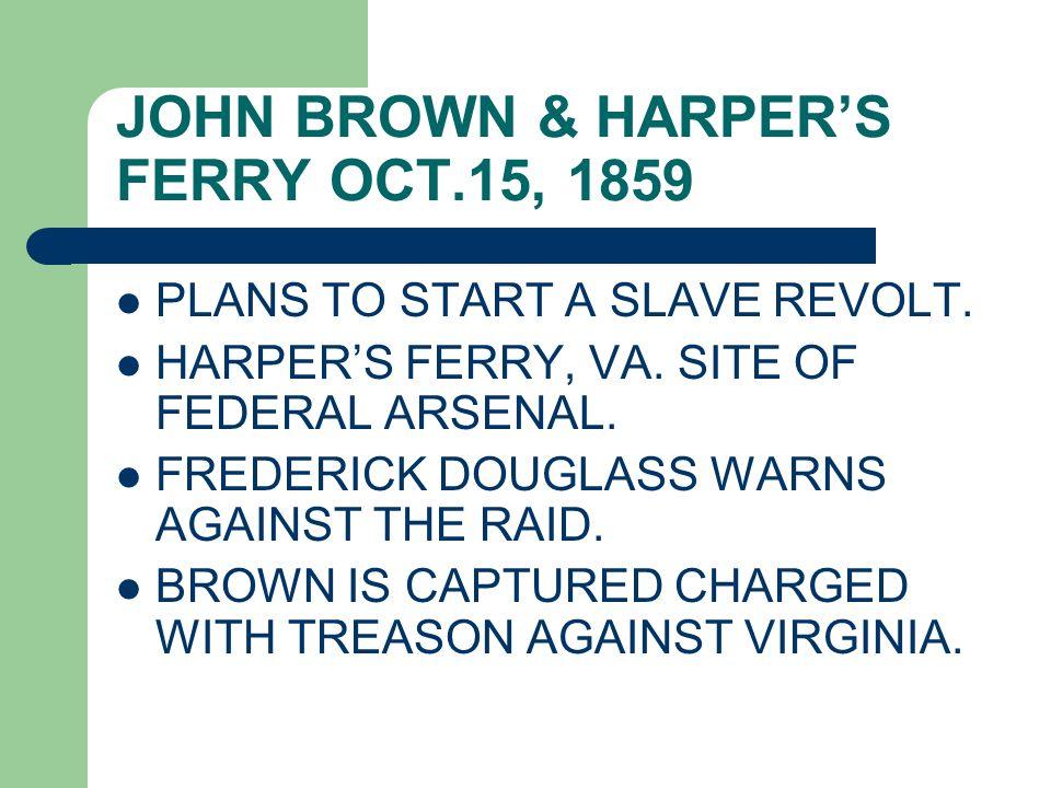JOHN BROWN & HARPER'S FERRY OCT.15, 1859