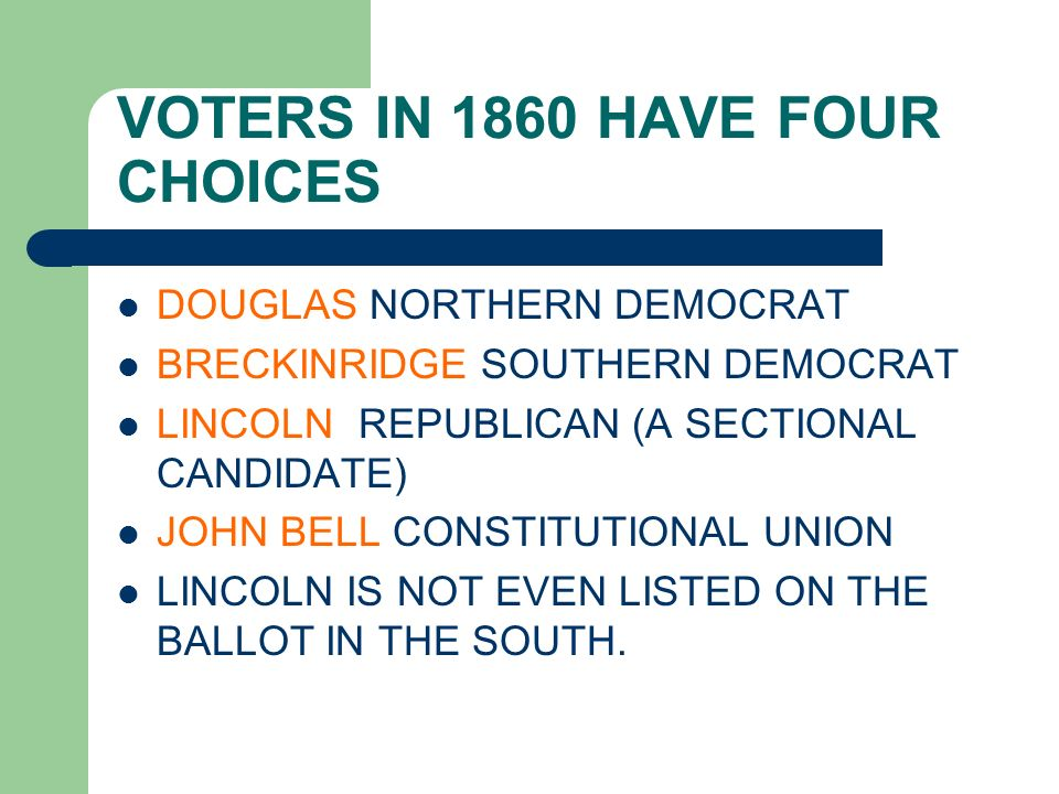 VOTERS IN 1860 HAVE FOUR CHOICES