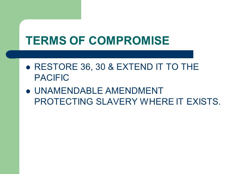 TERMS OF COMPROMISE RESTORE 36, 30 & EXTEND IT TO THE PACIFIC