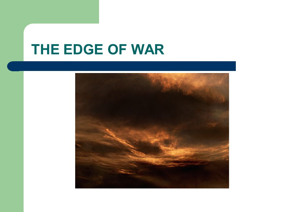 THE EDGE OF WAR