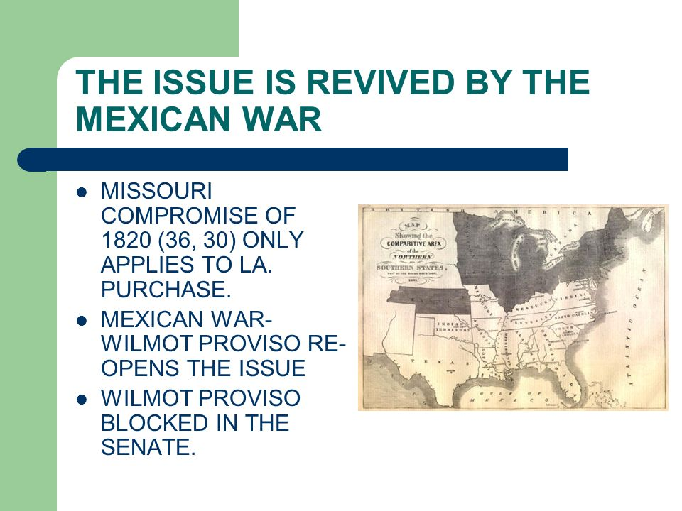 THE ISSUE IS REVIVED BY THE MEXICAN WAR