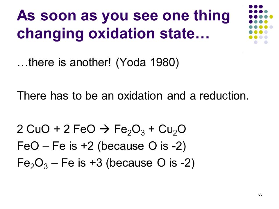 As soon as you see one thing changing oxidation state…