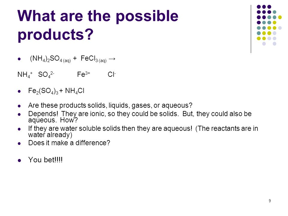 What are the possible products