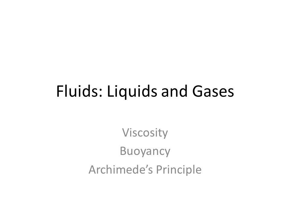 Fluids: Liquids and Gases