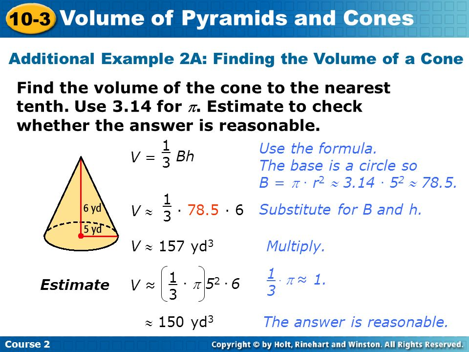 Additional Example 2A: Finding the Volume of a Cone