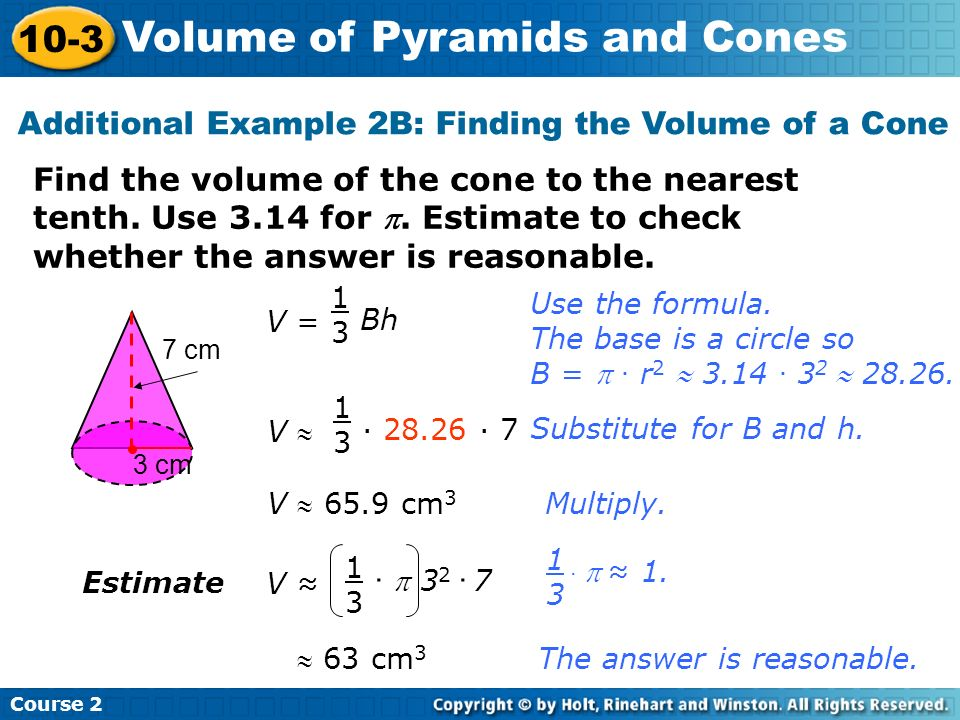 Additional Example 2B: Finding the Volume of a Cone