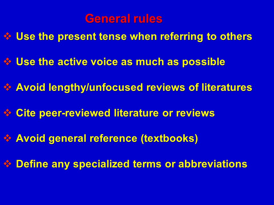 General rules Use the present tense when referring to others